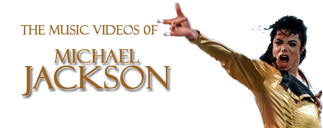 The Music Videos of Michael Jackson
